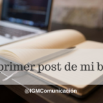 el primer post de mi blog